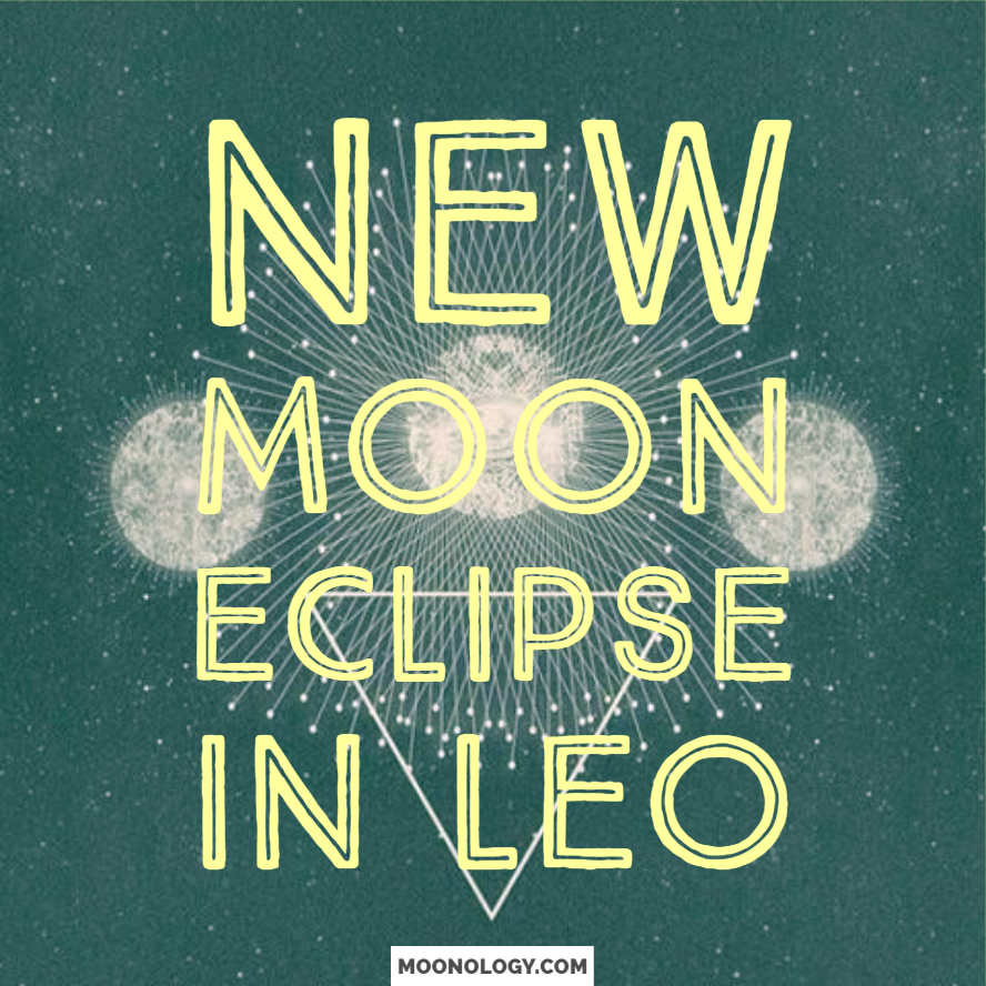 August 2018 – New Moon eclipse in Leo