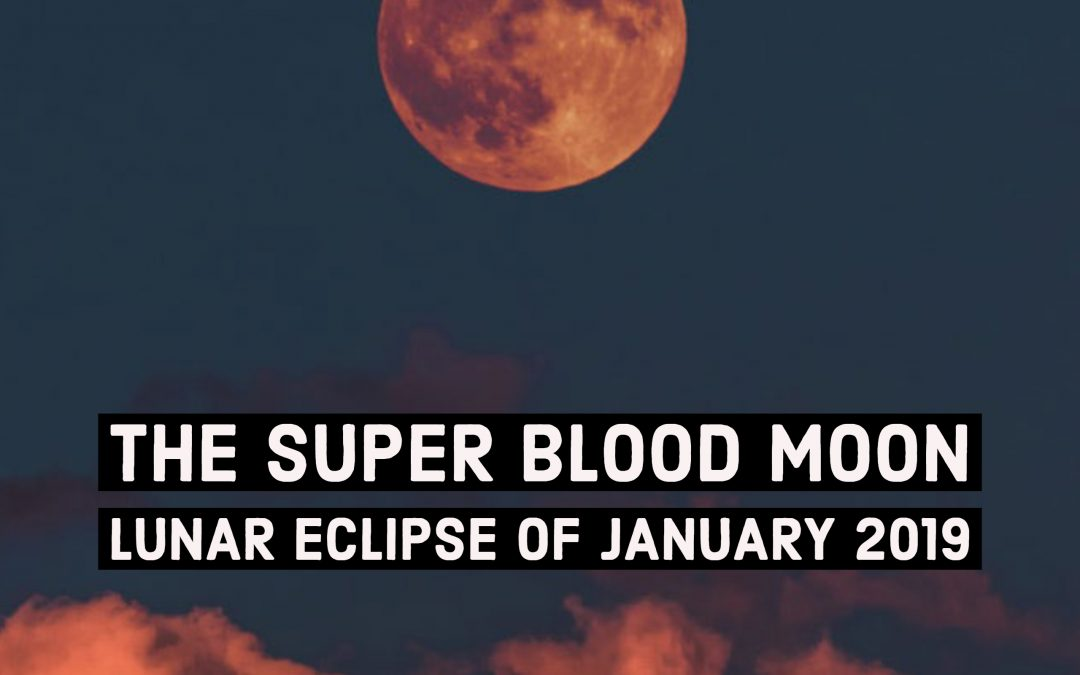 super blood moon january 2019 horoscope - photo #15