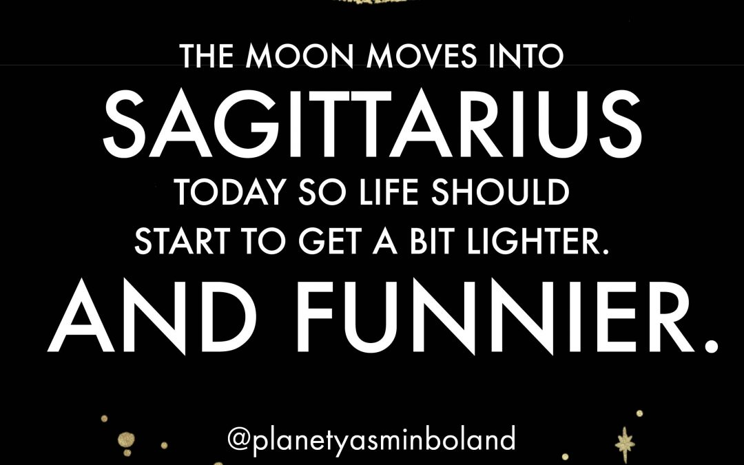 The Moon moves into Sagittarius today