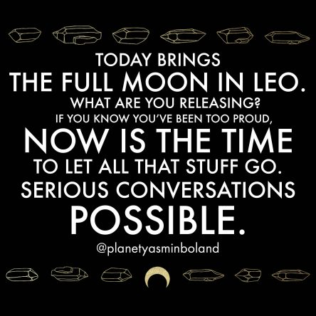 Today brings the full moon in Leo