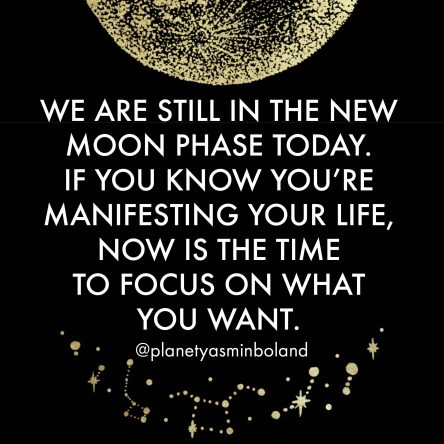 We are still in the New Moon phase today